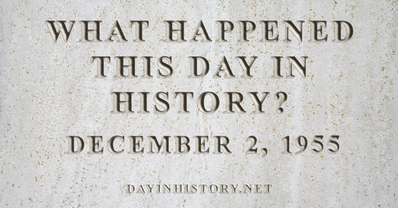 What happened this day in history December 2, 1955