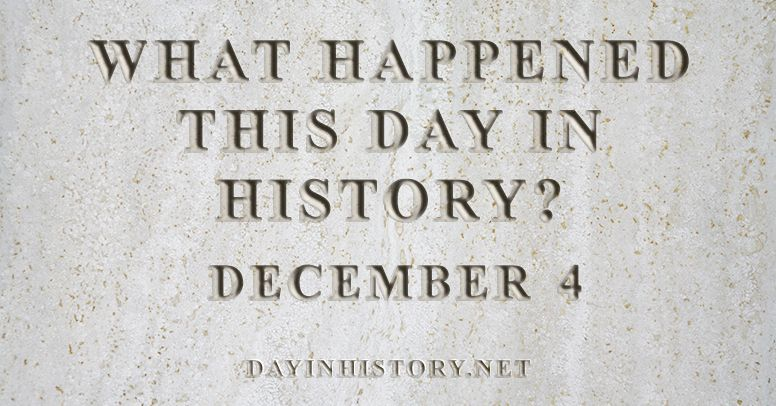 What happened this day in history December 4