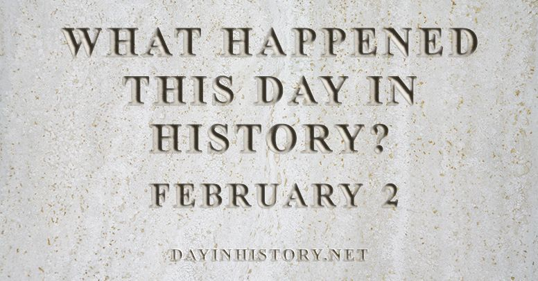 What happened this day in history February 2