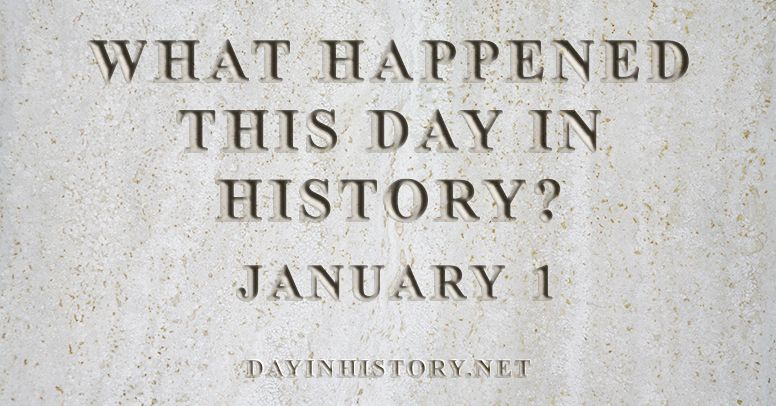 What happened this day in history January 1