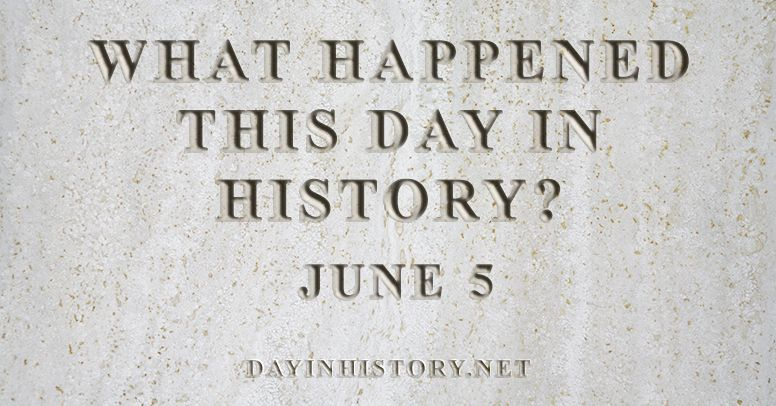 What happened this day in history June 5