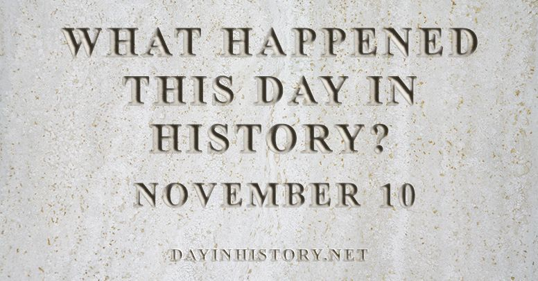 What happened this day in history November 10