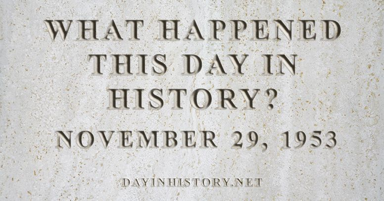 What happened this day in history November 29, 1953