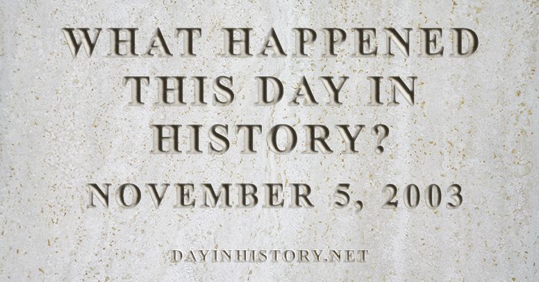 What happened this day in history November 5, 2003