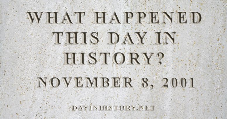 What happened this day in history November 8, 2001