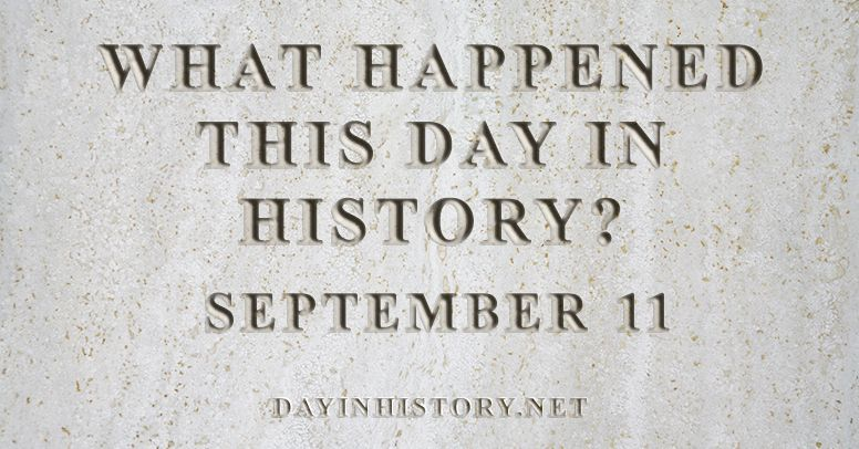 What happened this day in history September 11