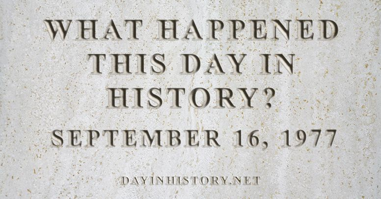 What happened this day in history September 16, 1977