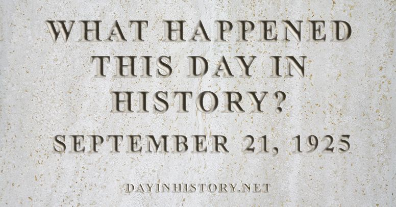 What happened this day in history September 21, 1925