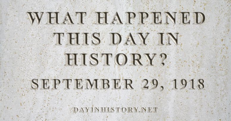What happened this day in history September 29, 1918