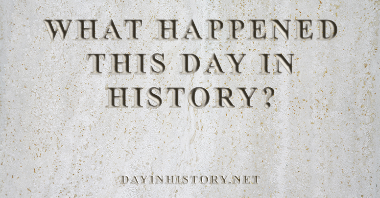 What happened this day in history